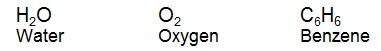 H2O O2 C6H6 Water Oxygen Benzene